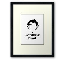 Zhu Li, Just Do the Thing! Framed Print
