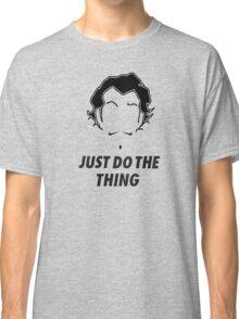Zhu Li, Just Do the Thing! Classic T-Shirt