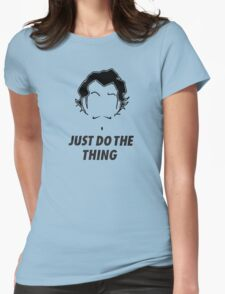 Zhu Li, Just Do the Thing! Womens Fitted T-Shirt