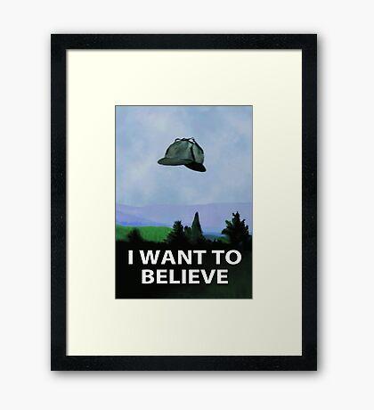 I Want To Believe In Sherlock Framed Print