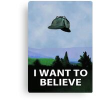 I Want To Believe In Sherlock Canvas Print