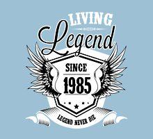 Living Legend Since 1985 Unisex T-Shirt