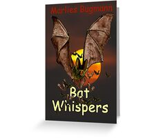 Bat Whispers ~ Green Heart Books Volume 6 by tasmanianartist Greeting Card