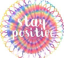 stay positive  by Devon Rushton