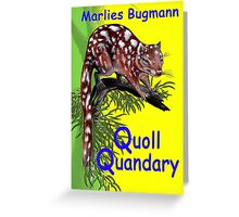Quoll Quandary ~ Green Heart Books Volume 4 by tasmanianartist Greeting Card