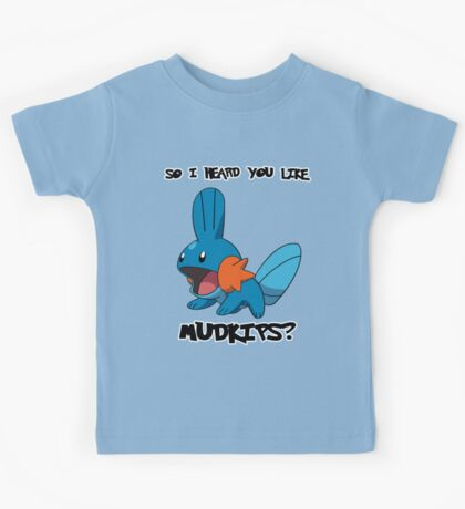 So I heard you like Mudkips? Kids Tee