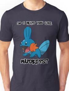 So I heard you like Mudkips? Unisex T-Shirt