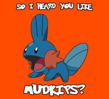 So I heard you like Mudkips? [White Text] Kids Clothes