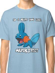 So I heard you like Mudkips? [White Text] Classic T-Shirt