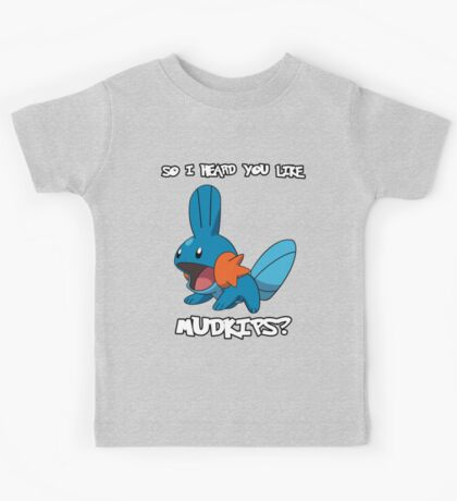 So I heard you like Mudkips? [White Text] Kids Tee