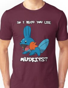 So I heard you like Mudkips? [White Text] Unisex T-Shirt