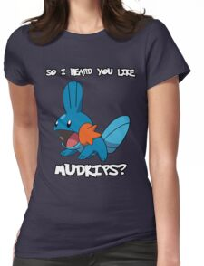 So I heard you like Mudkips? [White Text] Womens Fitted T-Shirt
