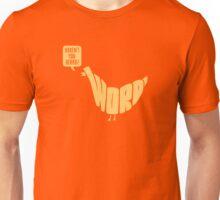 Haven't You Heard! (orange) Unisex T-Shirt