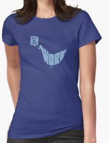 Haven't You Heard! (blue) Womens Fitted T-Shirt