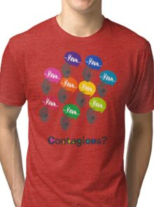 Yawning is Contagious Tri-blend T-Shirt