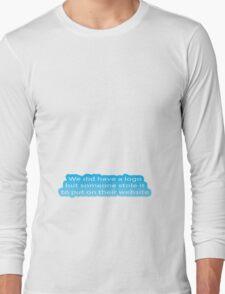 Copyright theft Long Sleeve T-Shirt