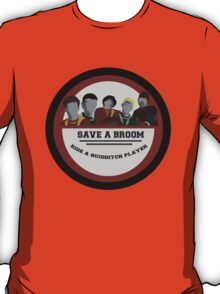 Save a broom, Ride a Quidditch Player T-Shirt