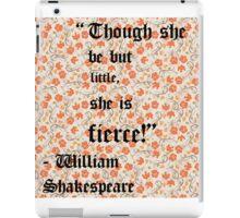 Little but Fierce - William Shakespeare iPad Case/Skin