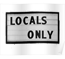 Locals only Poster