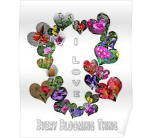 I Love Every Blooming Thing  Poster