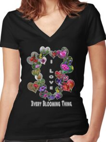 I Love Every Blooming Thing  Women's Fitted V-Neck T-Shirt