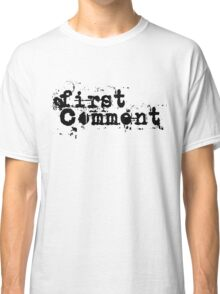 First Comment Classic T-Shirt