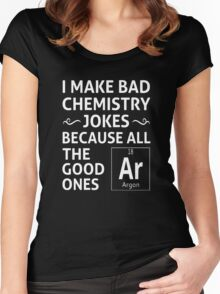 I Make Bad Chemistry Jokes Women's Fitted Scoop T-Shirt