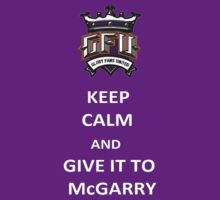 Keep calm and give it to McGarry by raddrr