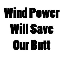 Wind Power Will Save Our Butt by supernova23