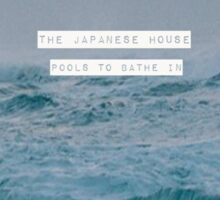 The Japanese House Sticker