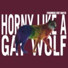 Horny Like A Gay Wolf - Giant Text by formerfatboys