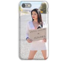 Will Work For Shoes iPhone Case/Skin