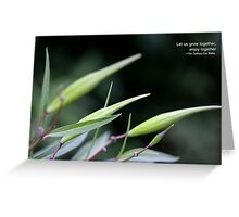 Let us grow together... Greeting Card