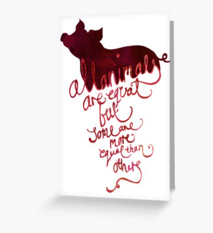 All Animals are Equal Greeting Card