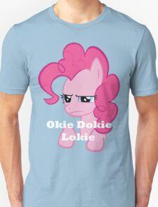 Okie Dokie Lokie... T-Shirt