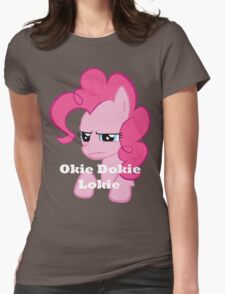Okie Dokie Lokie... Womens Fitted T-Shirt