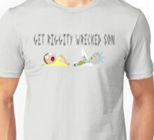Get Riggity Wrecked Son! Unisex T-Shirt