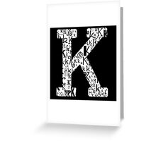 The Letter K, black background Greeting Card