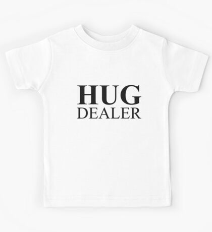 hug dealer Kids Tee