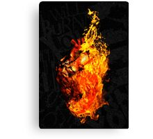 I Will Burn You Canvas Print