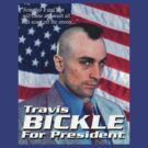 Travis Bickle for President by B.J. West