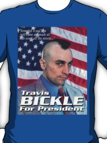 Travis Bickle for President T-Shirt