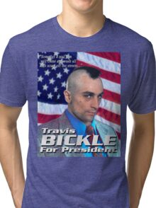 Travis Bickle for President Tri-blend T-Shirt