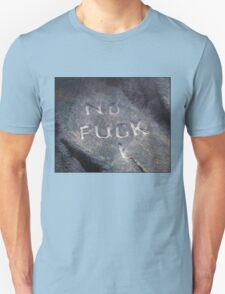 No F*ck I Unisex T-Shirt