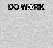 Do Work - Soccer Unisex T-Shirt