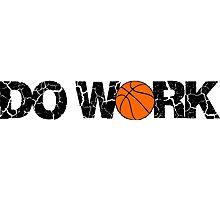 Do Work - Basketball Photographic Print