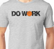 Do Work - Basketball Unisex T-Shirt