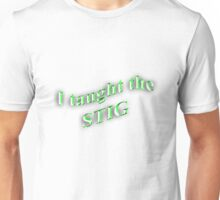 I Taught the STIG in Green Unisex T-Shirt