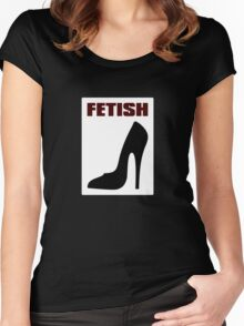FETISH - Highly Erotic High Heels Women's Fitted Scoop T-Shirt
