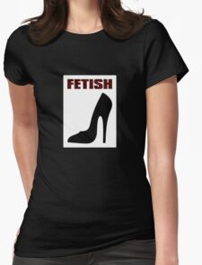 FETISH - Highly Erotic High Heels Womens Fitted T-Shirt